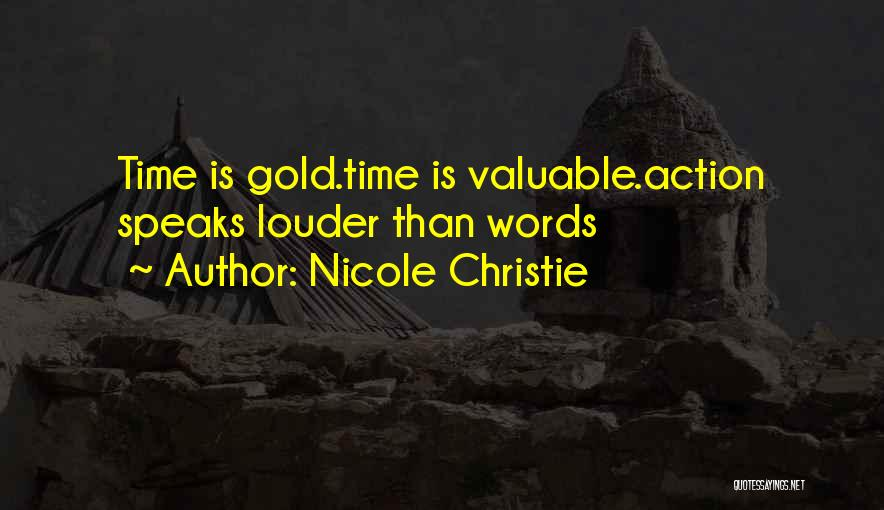 Action Speaks Louder Quotes By Nicole Christie
