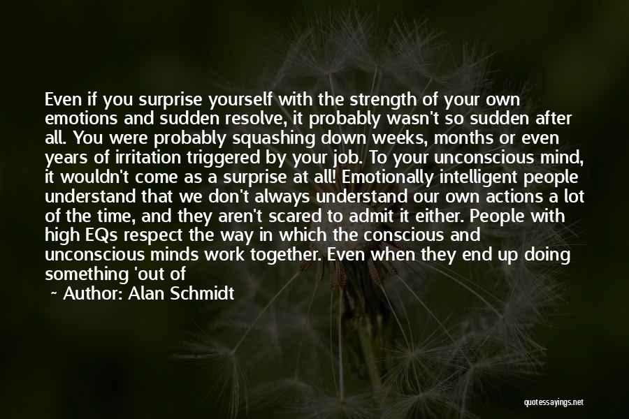 Actions And Trust Quotes By Alan Schmidt