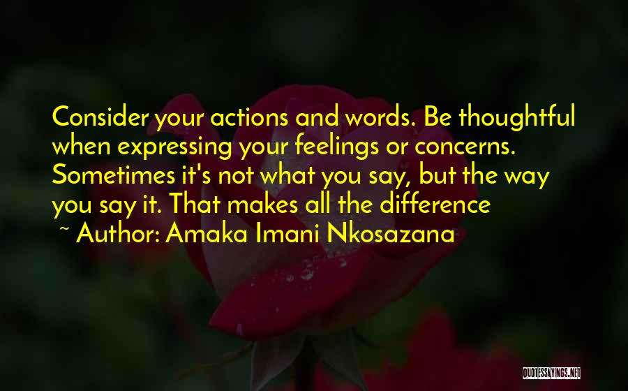 Actions And Trust Quotes By Amaka Imani Nkosazana