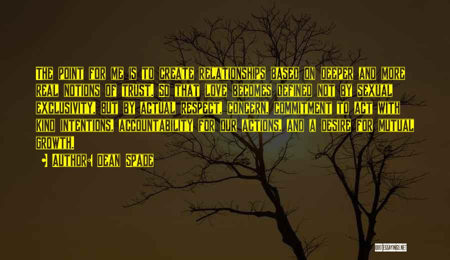 Actions And Trust Quotes By Dean Spade