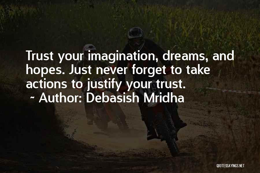 Actions And Trust Quotes By Debasish Mridha