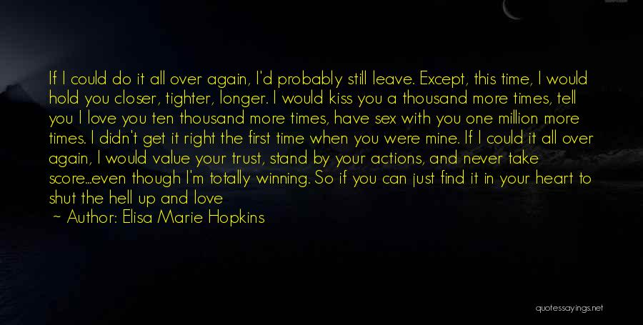 Actions And Trust Quotes By Elisa Marie Hopkins
