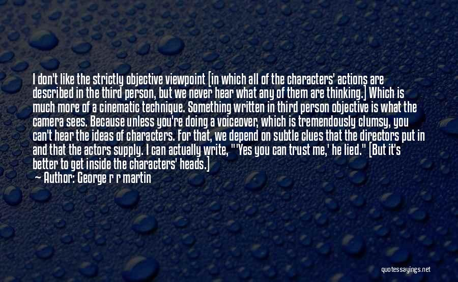 Actions And Trust Quotes By George R R Martin