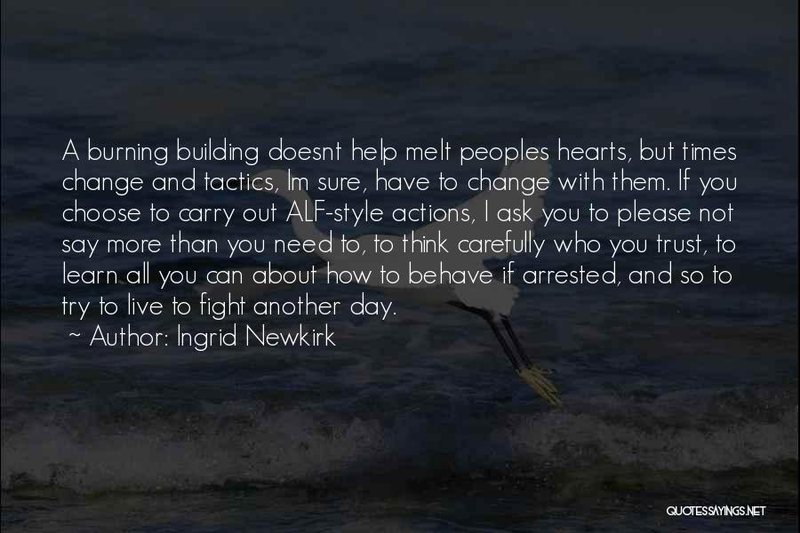 Actions And Trust Quotes By Ingrid Newkirk