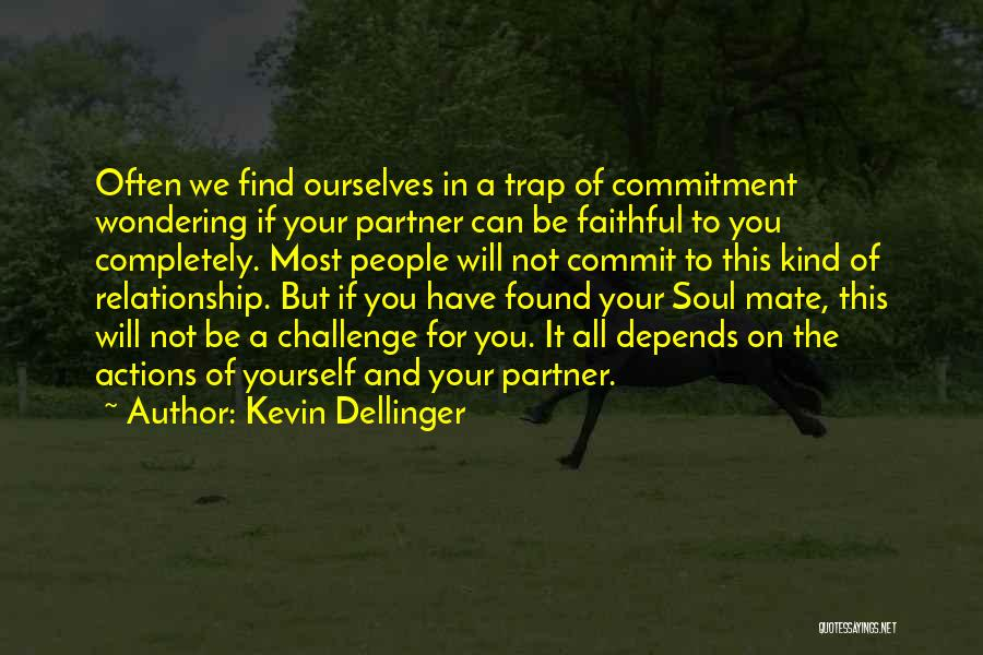 Actions And Trust Quotes By Kevin Dellinger