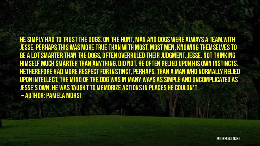 Actions And Trust Quotes By Pamela Morsi