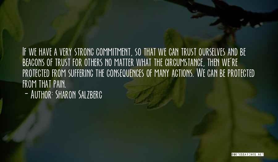 Actions And Trust Quotes By Sharon Salzberg