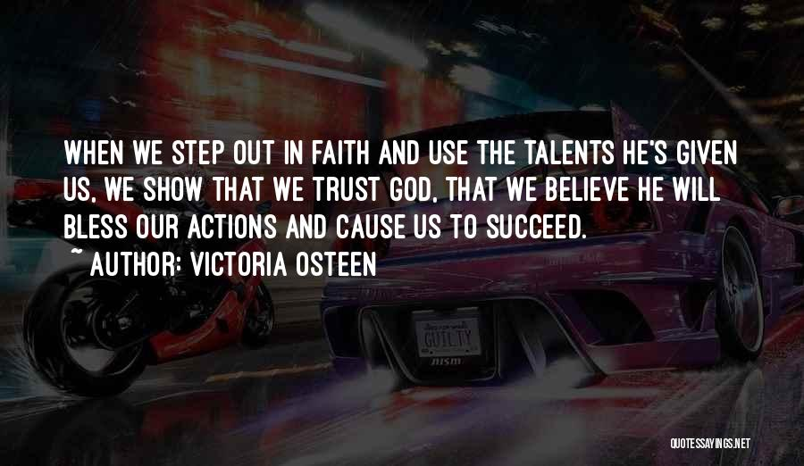 Actions And Trust Quotes By Victoria Osteen