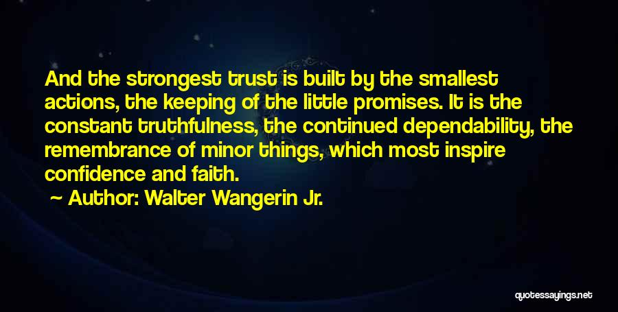 Actions And Trust Quotes By Walter Wangerin Jr.