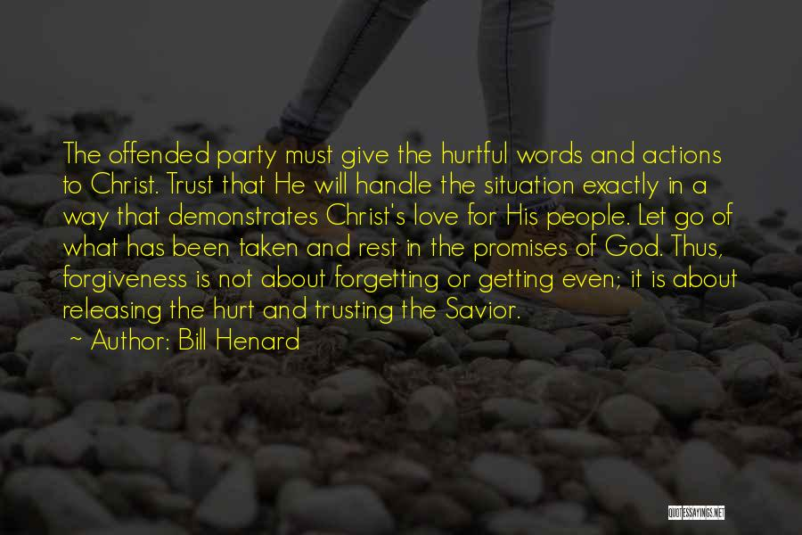 Actions Hurt More Than Words Quotes By Bill Henard