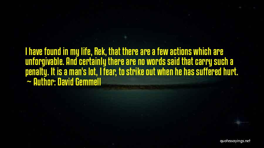 Actions Hurt More Than Words Quotes By David Gemmell