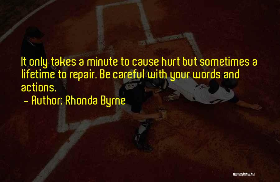 Actions Hurt More Than Words Quotes By Rhonda Byrne