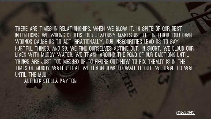 Actions Hurt More Than Words Quotes By Stella Payton