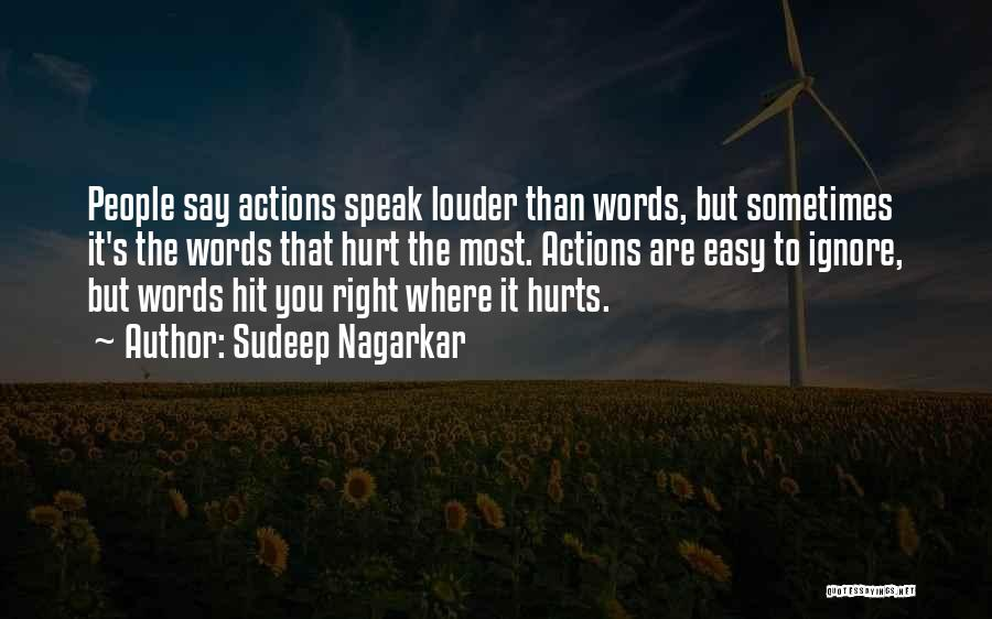 Actions Hurt More Than Words Quotes By Sudeep Nagarkar