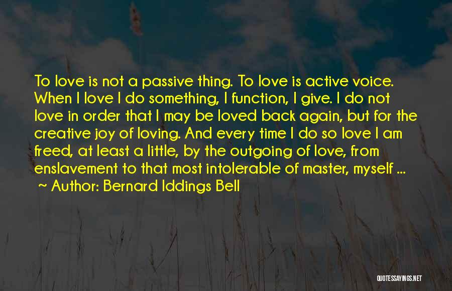 Active Voice Quotes By Bernard Iddings Bell