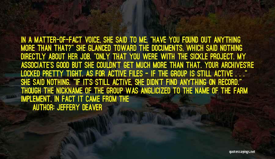 Active Voice Quotes By Jeffery Deaver