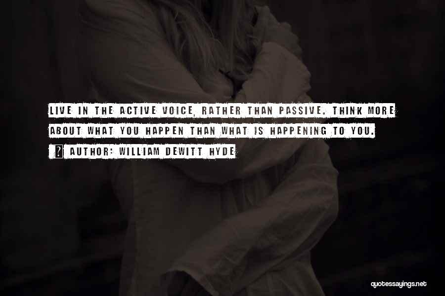 Active Voice Quotes By William DeWitt Hyde