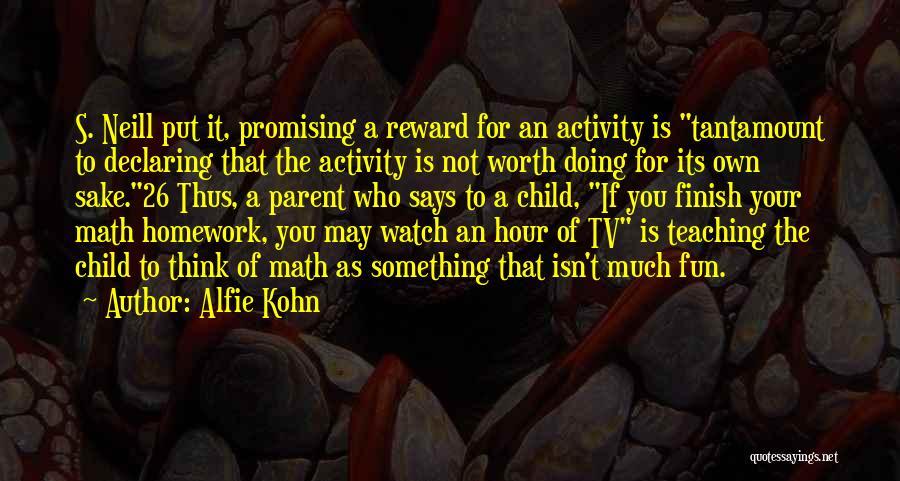 Activity Quotes By Alfie Kohn