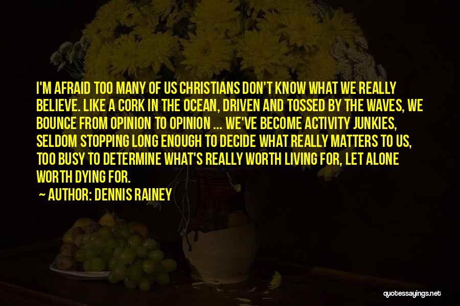 Activity Quotes By Dennis Rainey