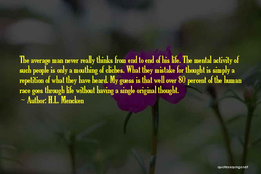 Activity Quotes By H.L. Mencken