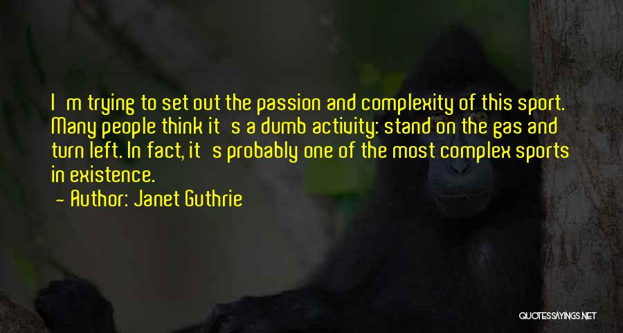 Activity Quotes By Janet Guthrie