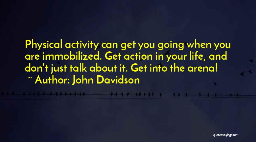 Activity Quotes By John Davidson