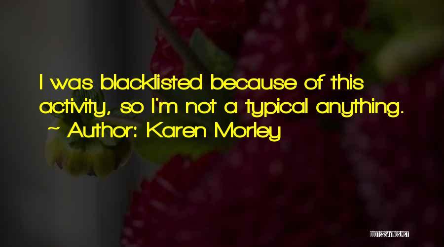 Activity Quotes By Karen Morley