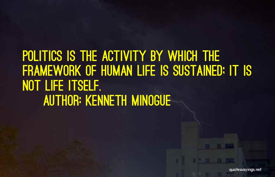 Activity Quotes By Kenneth Minogue