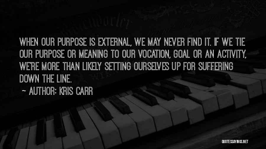 Activity Quotes By Kris Carr