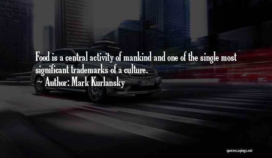 Activity Quotes By Mark Kurlansky