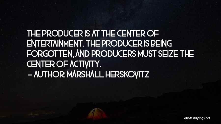 Activity Quotes By Marshall Herskovitz