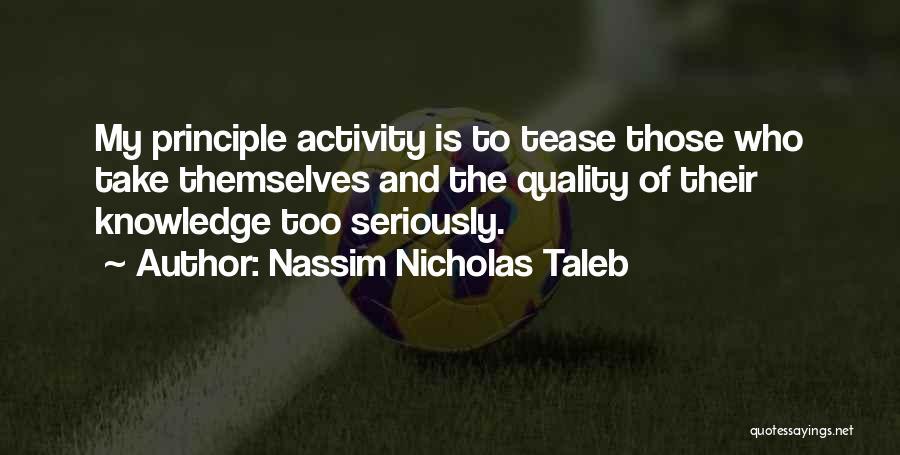 Activity Quotes By Nassim Nicholas Taleb