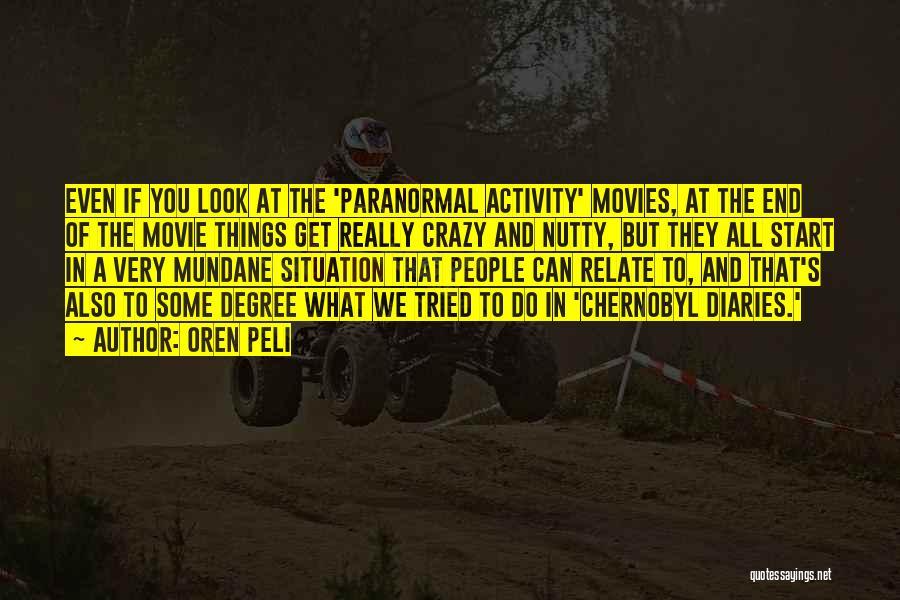 Activity Quotes By Oren Peli