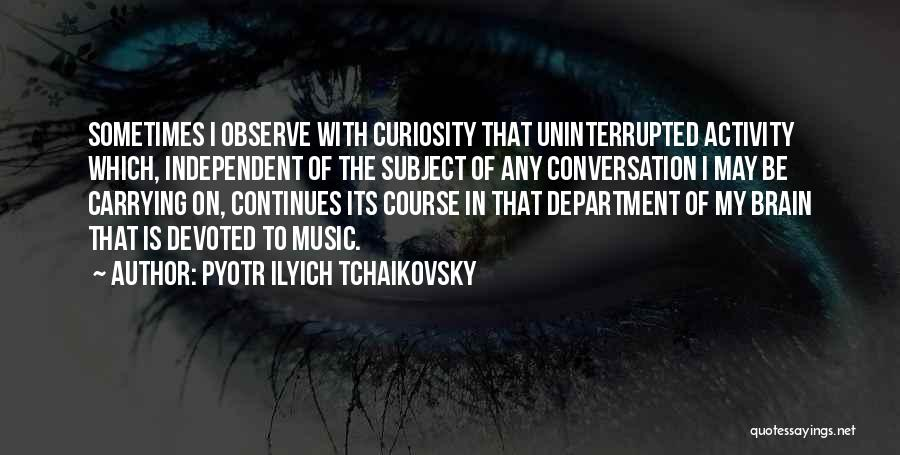 Activity Quotes By Pyotr Ilyich Tchaikovsky