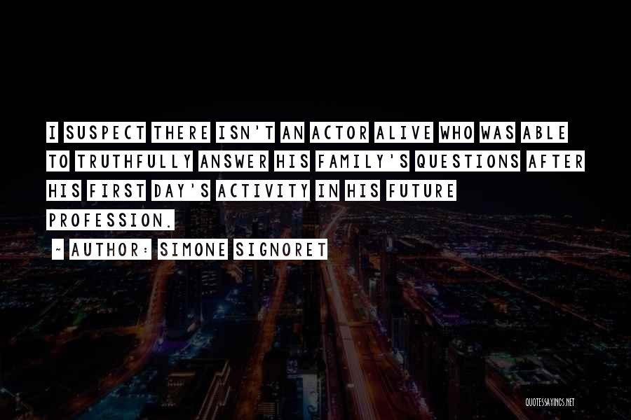 Activity Quotes By Simone Signoret