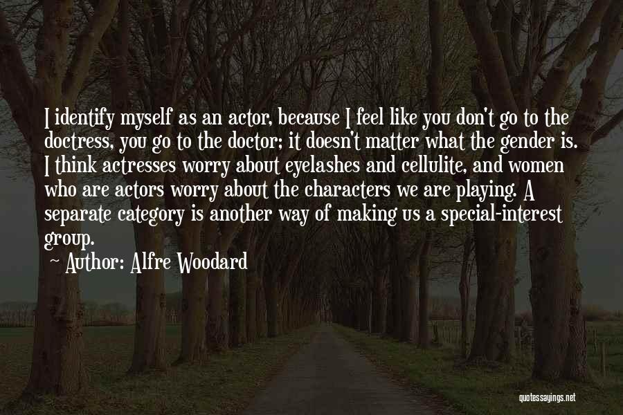 Actors And Actresses Quotes By Alfre Woodard