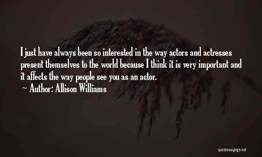 Actors And Actresses Quotes By Allison Williams