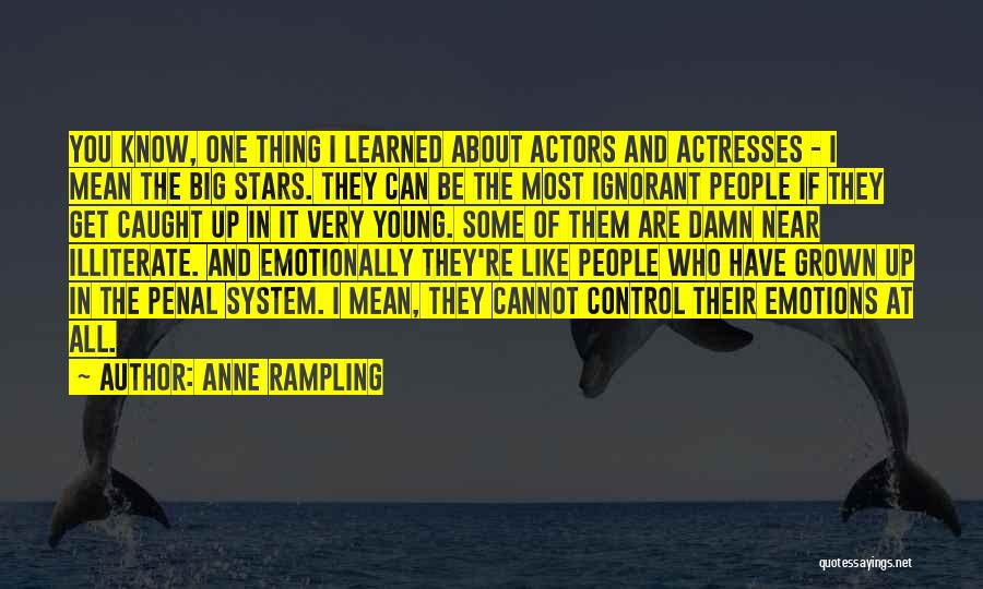 Actors And Actresses Quotes By Anne Rampling