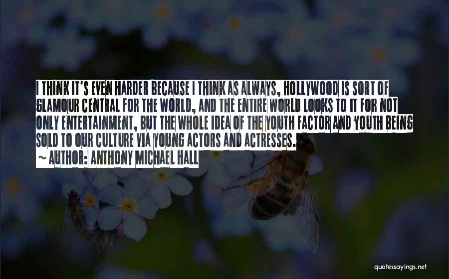 Actors And Actresses Quotes By Anthony Michael Hall