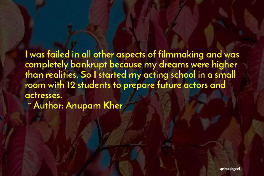 Actors And Actresses Quotes By Anupam Kher