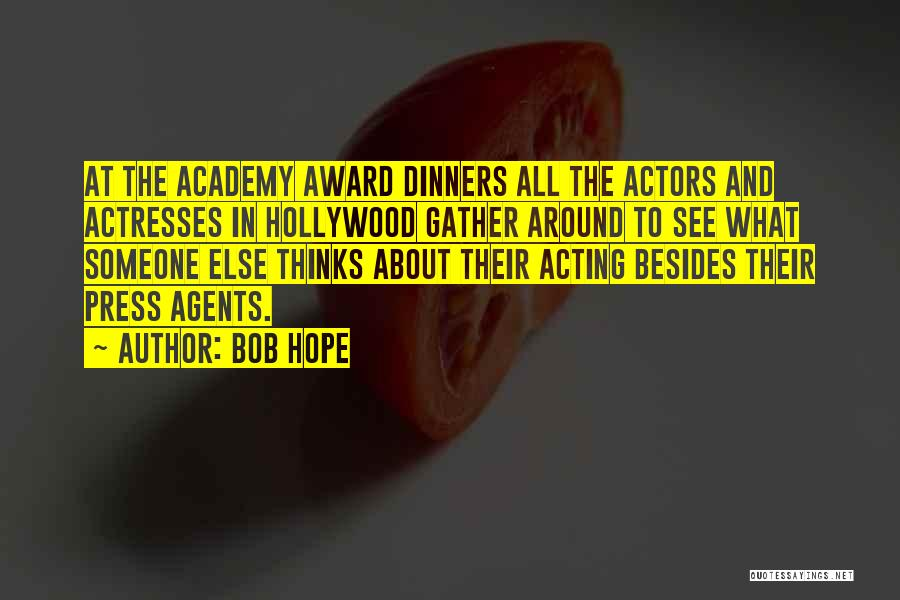 Actors And Actresses Quotes By Bob Hope