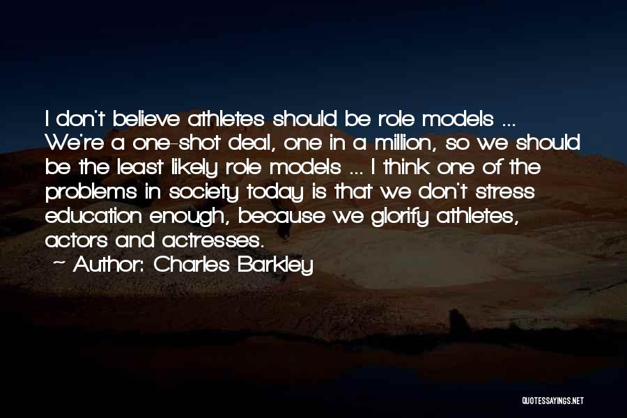 Actors And Actresses Quotes By Charles Barkley