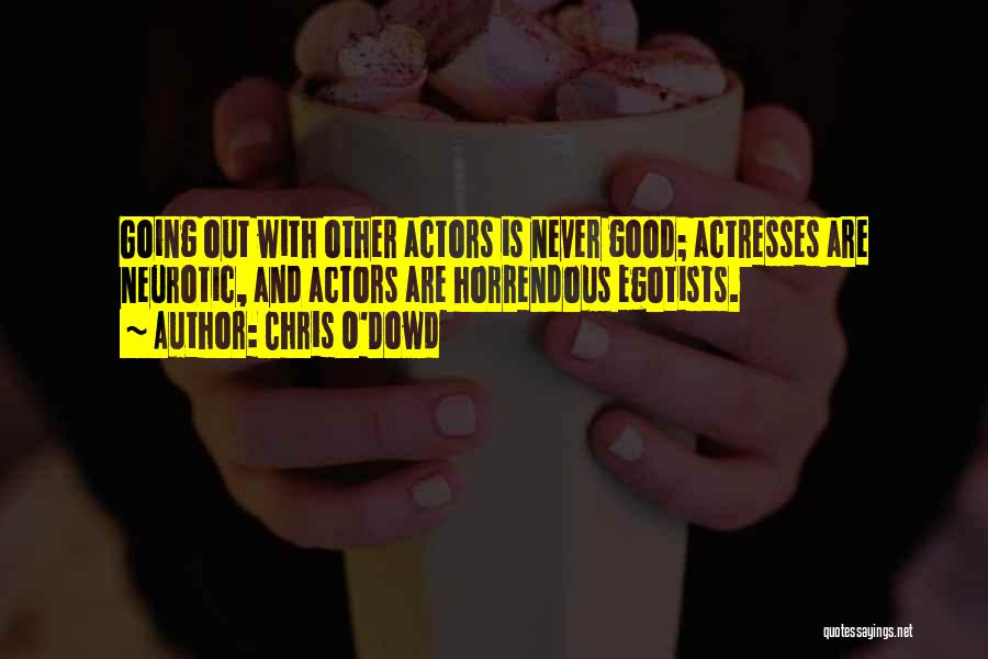 Actors And Actresses Quotes By Chris O'Dowd