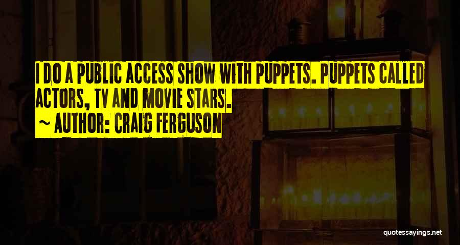 Actors And Actresses Quotes By Craig Ferguson