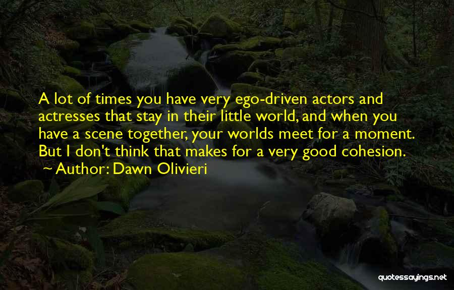 Actors And Actresses Quotes By Dawn Olivieri