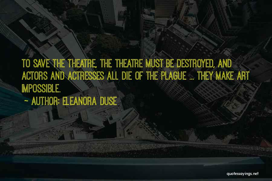 Actors And Actresses Quotes By Eleanora Duse