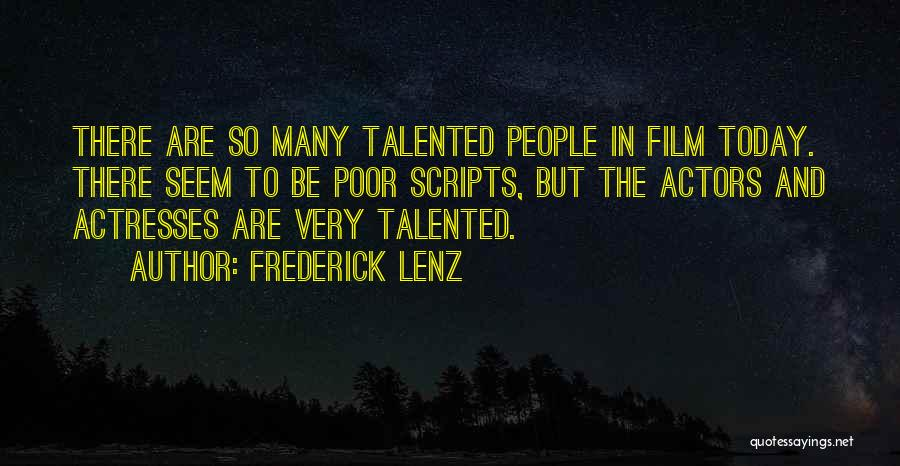 Actors And Actresses Quotes By Frederick Lenz