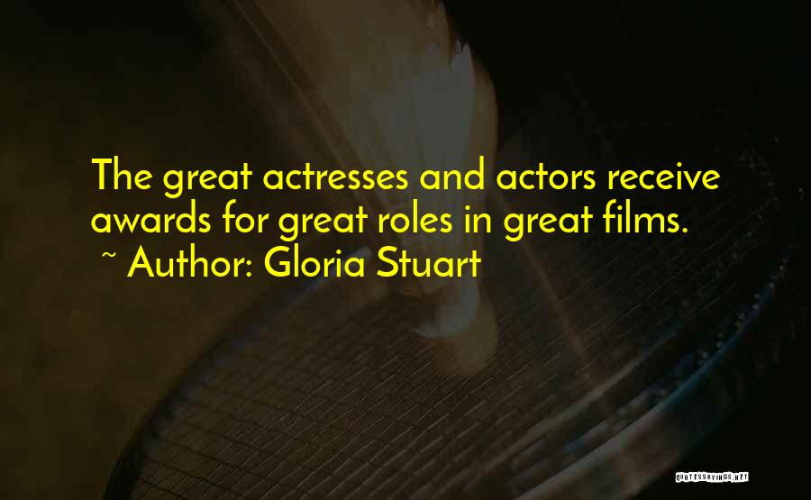 Actors And Actresses Quotes By Gloria Stuart