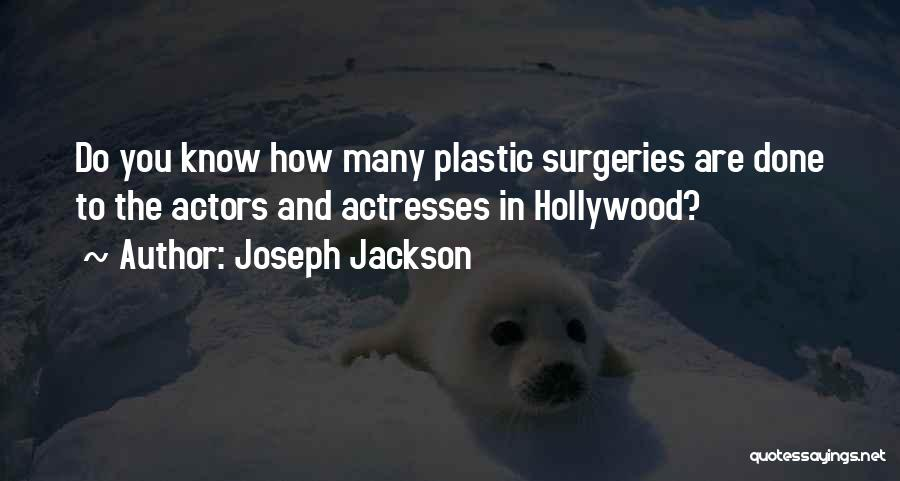 Actors And Actresses Quotes By Joseph Jackson