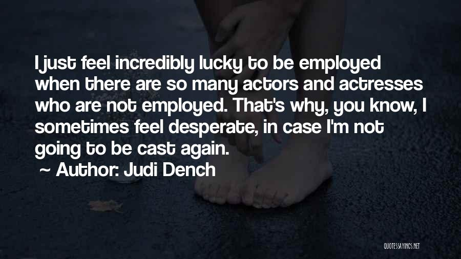 Actors And Actresses Quotes By Judi Dench